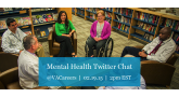 Mental Health Professionals: Join our next Twitter Chat