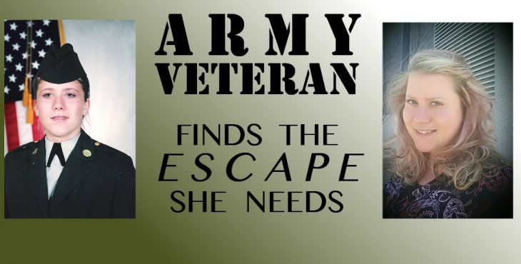 Army Veteran finds the escape she needs