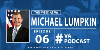 Michael Lumpkin - This Week at VA