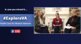 ICYMI: #ExploreVA Facebook Live event on VA health care for women Veterans graphic