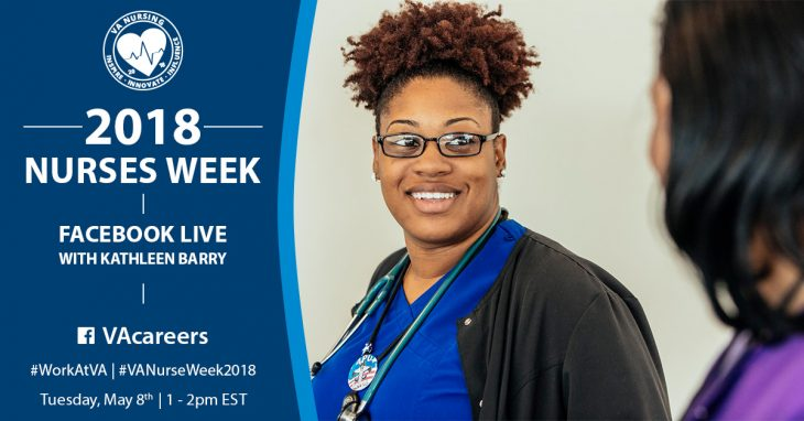Join VA's Nurses Week FB Chat featuring Kathleen Barry and learn more about nursing careers at VA.