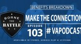 [Podcast] #103 Benefits Breakdown – Make the Connection
