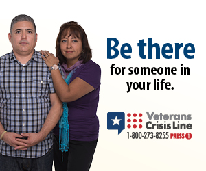 Be There Web Banner - Picture shows a man and a woman, the woman with her hands on the man's shoulder. Text reads - Be there for someone in your life. Veterans Crisis Line - 1-800-273-8255 Press 1