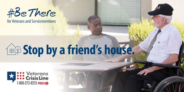 #Be There for Veterans and Service members. Stop by a friend's house to ask them how he or she is doing is one simple way you can Be There to help them in their time of need. Click on the image above to learn more tips on how to Be There.