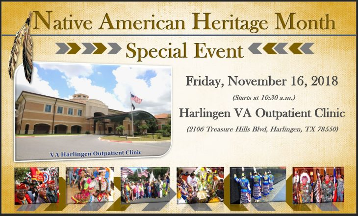 This flyer was created for a Native American Heritage Month Special Event scheduled for November 16, 2018 at the VA outpatient clinic in Harlingen, Texas. The event drew more than eight dozen people. (U.S. Department of Veterans Affairs info graphic by Luis H. Loza Gutierrez)