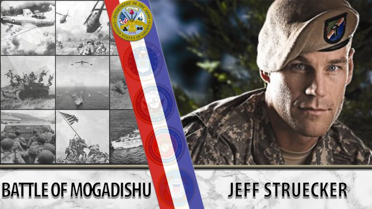 Graphic shows a collage of military events on the left and a photo of Jeff Struecker on the right. Text reads: BATTLE OF MOGADISHU -- JEFF STRUECKER