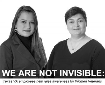 """WE ARE NOT INVISIBLE"": Two VA employees, Army Veteran Laura B. Vela and Marine Corps Veteran Lilia A. Garcia, helped raise awareness about Women Veterans concerns and challenges by participating in the ""I Am Not Invisible"" Project for Texas. (Photo illustration created by Luis H. Loza Gutierrez featuring black and white portraits by VA photographer Eugene Russell)"