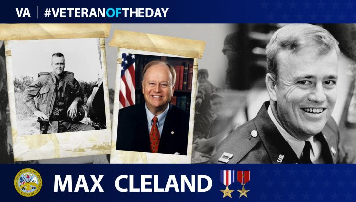 Army Veteran Max Cleland is today's Veteran of the Day.