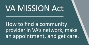 VA MISSION Act - How to find a community provider in VA's network, make an appointment, and get care.