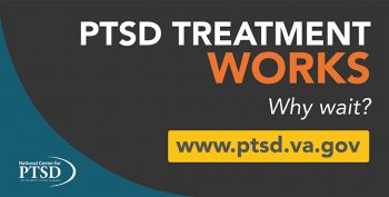 PTSD Treatment Works - Why wait?