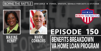 Borne the Battle ep 150 is on the VA home loan program.