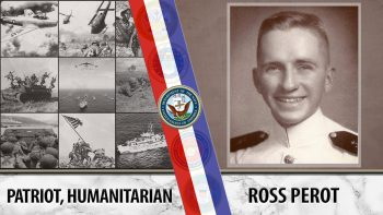 Among many things, Ross Perot was also a Navy Veteran.