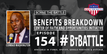 Borne the Battle Ep 154 - Center of Faith and Opportunities Initiative