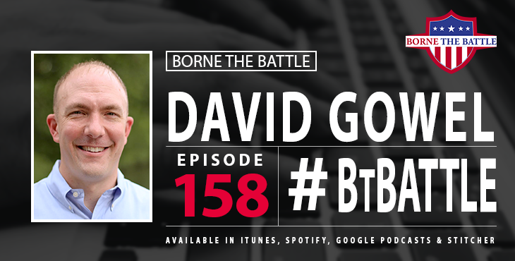 Borne The Battle #158: David Gowel – Army Veteran, RallyPoint CEO