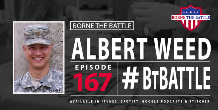 Borne the Battle #167: Dr. Albert Weed, Green Beret Medic to Army Medical Officer to VA Surgeon