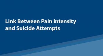 Slide that reads Link Between Pain Intensity and Suicide Attempts