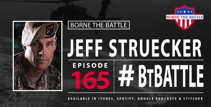 Borne the Battle #165: Jeff Struecker, Army Ranger, Chaplain, Pastor, Author