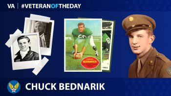 Army Air Force Veteran and Pro Football Hall of Famer Chuck Bednarik is today's Veteran of the Day.