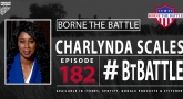 Borne the Battle Podcast - Ep 182 - Charlynda Scales