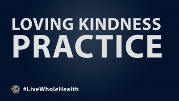 Loving Kindness meditation practice blog.