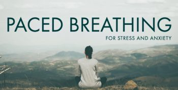Paced breathing for anxiety and stress.