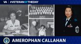 Air Force Veteran Amerophan Callahan is today's Veteran of the Day.