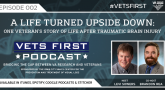 Vets First Podcast S:1 E:2: Life after traumatic brain injury