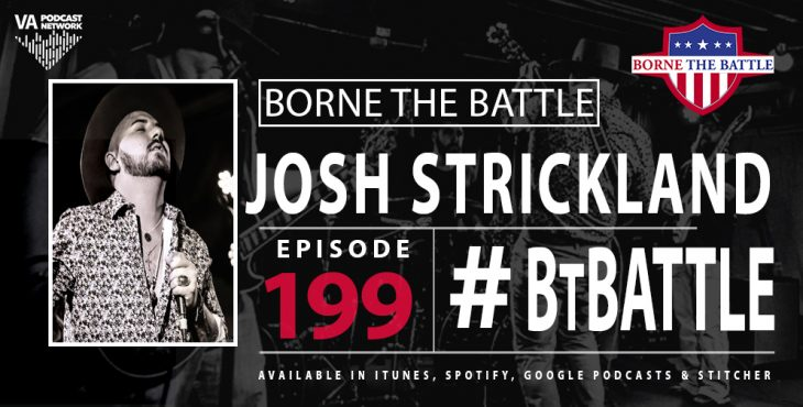 Borne the Battle #199: Army Veteran Josh Strickland, Lead Singer of the Bayou Bandits