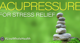Using acupressure for stress relief.