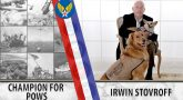Irwin Stovroff: Champion for POWs