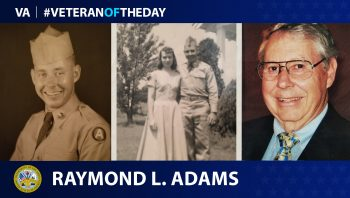 Army Veteran Raymond L. Adams is today's Veteran of the Day.