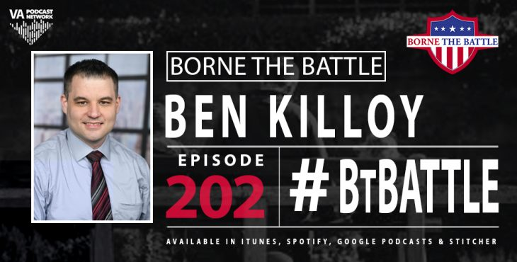 Borne the Battle #202: Marine Corps Veteran Ben Killoy, Host of the Military Veteran Dad Podcast