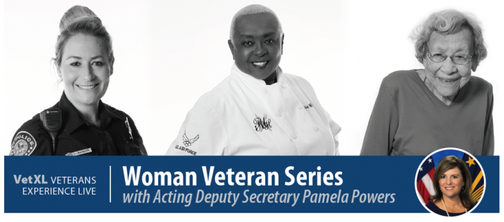 VetXL Veterans Experience Live | Woman Veteran Series with Acting Deputy Secretary Pamela Powers