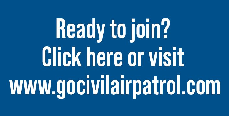 Ready to join? Click here or visit www.gocivilairpatrol.com