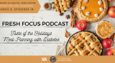 Fresh Focus podcast #18 is on scaling back the holiday meal