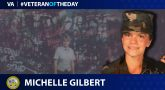 Army Veteran Michelle Gilbert is today's Veteran of the Day.