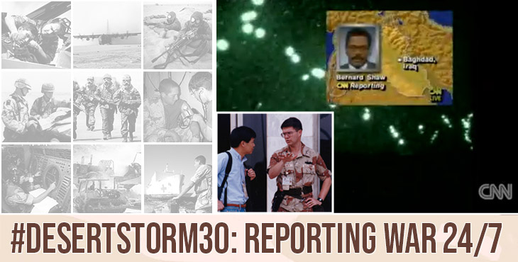 In U.S. wars prior to Desert Storm, military spokespeople would answer questions, then wait for the next day's newspaper clippings or the nightly news to see developments. Desert Storm changed that, when reporters broadcast the war as it happened.
