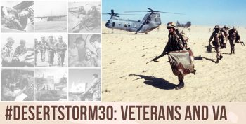 Desert Storm was a short war, but Veterans from that era still have many different avenues and programs to connect with VA.